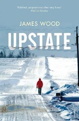 Upstate | James Wood |