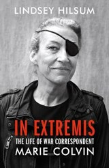 In Extremis | Lindsey Hilsum |