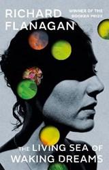The living sea of waking dreams | Richard Flanagan |