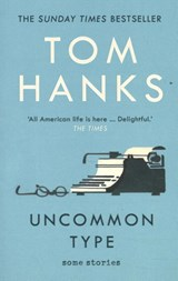 Uncommon type | Tom Hanks | 9781784759438