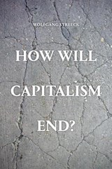 How Will Capitalism End? | Wolfgang Streeck | 9781784784010