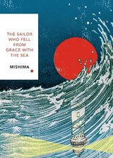 Sailor who fell from grace with the sea | Yukio Mishima | 9781784875428