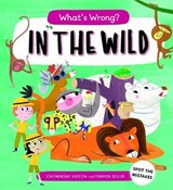 What's Wrong? in the Wild | Catherine Veitch ; Fermin Solis |