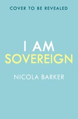 I am sovereign | Nicola Barker |