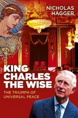 King Charles the Wise | Nicholas Hagger |