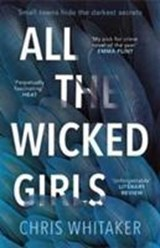 All the wicked girls | Chris Whitaker | 9781785761522