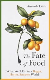 Fate of food | Amanda Little | 9781786076533