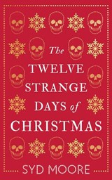 The Twelve Strange Days of Christmas | Syd Moore |