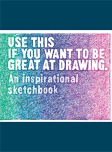 Use This If You Want to Be Great at Drawing | Carroll, Henry ; Leamy, Selwyn |