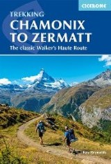 Chamonix to Zermatt | Kev Reynolds |