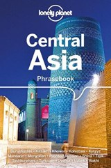 Lonely planet phrasebook: central asia (3rd ed) | Lonely Planet ; Justin Jon Rudelson |