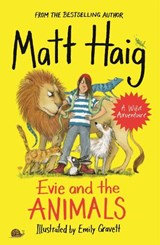 Evie and the animals | Matt Haig ; Emily Gravett |