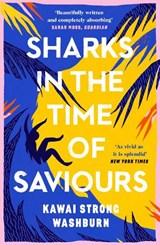 Sharks in the Time of Saviours | Kawai Strong Washburn | 9781786896513