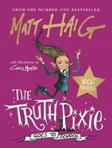 Truth pixie (02): the truth pixie goes to school   Matt Haig  
