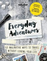 Lonely planet: everyday adventures (1st ed) | Lonely Planet |