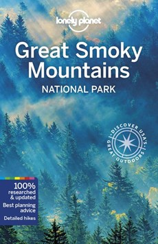 Lonely planet: great smoky mountains national park (1st ed)