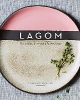 Lagom: the swedish art of eating harmoniously | Steffi Knowles-Dellner |