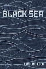 Black sea | Caroline Eden |