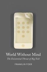 World Without Mind | Franklin Foer | 9781787330283