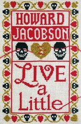 Live a Little | Howard Jacobson |