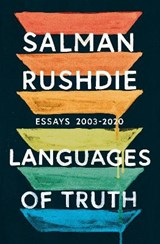 Languages of truth: essays 2003-2020 | Salman Rushdie |