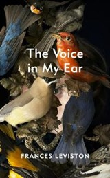 The Voice in My Ear | Frances Leviston |