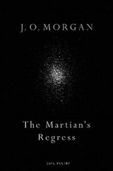 The Martian's Regress | J. O. Morgan | 9781787332140