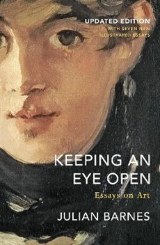 Keeping an eye open: essays on art (updated edition)