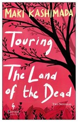 Touring the Land of the Dead | Maki Kashimada | 9781787702806