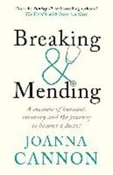 Breaking & Mending | Joanna Cannon |