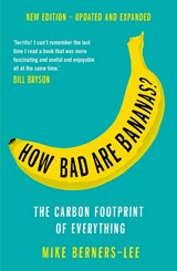 How bad are bananas?: the carbon footprint of everything | Mike Berners-Lee | 9781788163811
