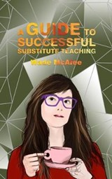 A Guide to Successful Substitute Teaching | Wade McAfee |