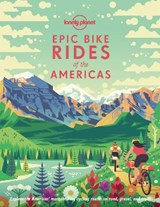 Lonely planet: epic bike rides of the americas | auteur onbekend | 9781788682572