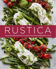 Rustica: delicious recipes for village-style mediterranean food