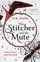 The stitcher and the mute   D.K. Fields   9781789542547