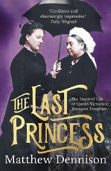 The Last Princess | Matthew Dennison |