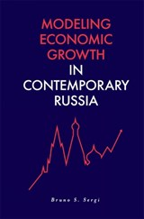 Modeling Economic Growth in Contemporary Russia | Bruno S. Sergi |