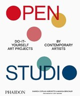 Open studio: do-it-yourself art projects by contemporary artists | Sharon Coplan Hurowitz |