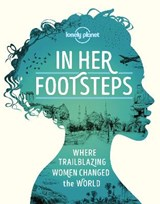 Lonely planet In her footsteps | Lonely Planet | 9781838690458