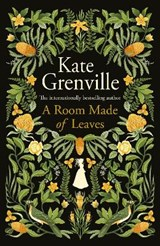 A room made of leaves | Kate Grenville |