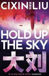 Hold up the sky | Cixin Liu ; Various | 9781838937621