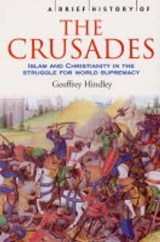 A Brief History of the Crusades | Geoffrey Hindley |