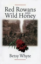 Red Rowans and Wild Honey | Betsy Whyte |