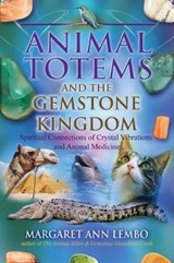 Animal Totems and the Gemstone Kingdom | Margaret Ann Lembo |