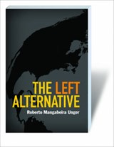 The Left Alternative | Roberto Mangabeira Unger |