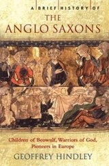 Brief History of the Anglo-Saxons | Geoffrey Hindley |