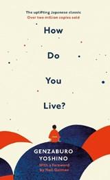 How Do You Live? | Yoshino Genzaburo | 9781846046452