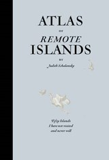 Atlas of Remote Islands | Judith Schalansky |