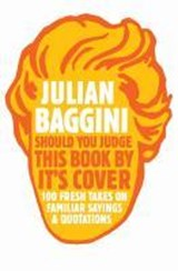 Should You Judge This Book By Its Cover? | Julian Baggini |