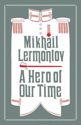 A Hero of Our Time | Mikhail Lermontov ; Neil Cornwell ; Martin Parker |